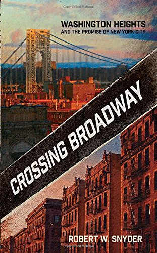 Crossing Broadway: Washington Heights And The Promise Of New York City