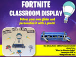 Fortnite Classroom Display ( Editable ) Back To School Teaching Resource