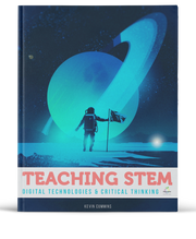 Teaching STEM, Digital Technologies & Critical Thinking in 2019. (Coding, Robotics, Data, etc)