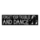Bob Marley Forget Your Troubles & Dance Bumper Sticker