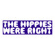 The Hippies Were Right Bumper Sticker