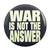 War is Not the Answer Button