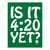 Is it 4:20 yet? Sticker