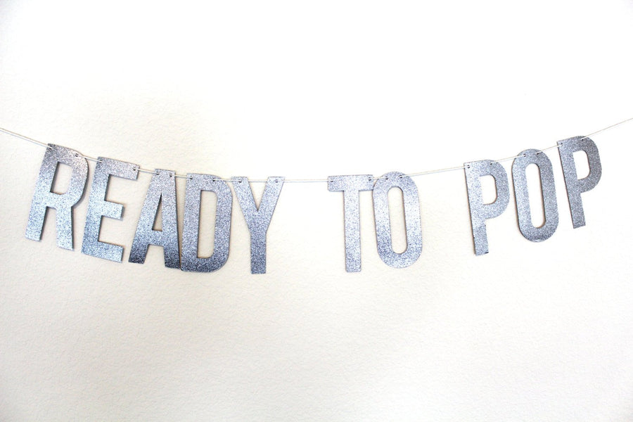 """Ready to Pop"" Baby Shower Banner"