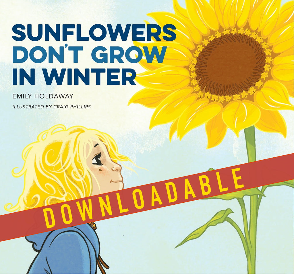 DOWNLOADABLE:  Sunflowers Don't Grow in Winter