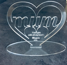 Load image into Gallery viewer, Freestanding acrylic heart mum dad nan -personalised - Laser LLama Designs Ltd