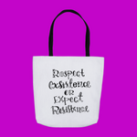 Respect Exsistence or Expect Resistance Tote Bag