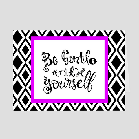 Be Gentle With Yourself Greeting Card