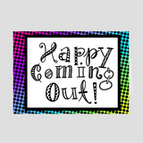 Happy Coming Out Greeting Card