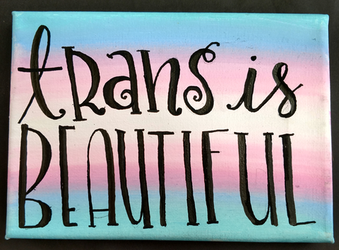 Trans Is Beautiful Painting