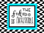 The Future is Accessible Art Print