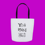 Yes Means Yes Tote Bag