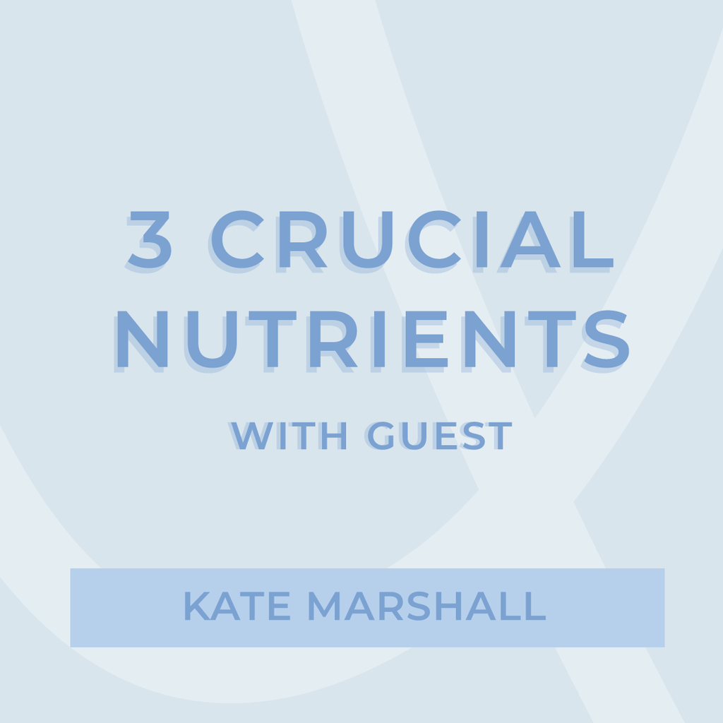 3 Crucial Nutrients | MIND & BODY MONDAY