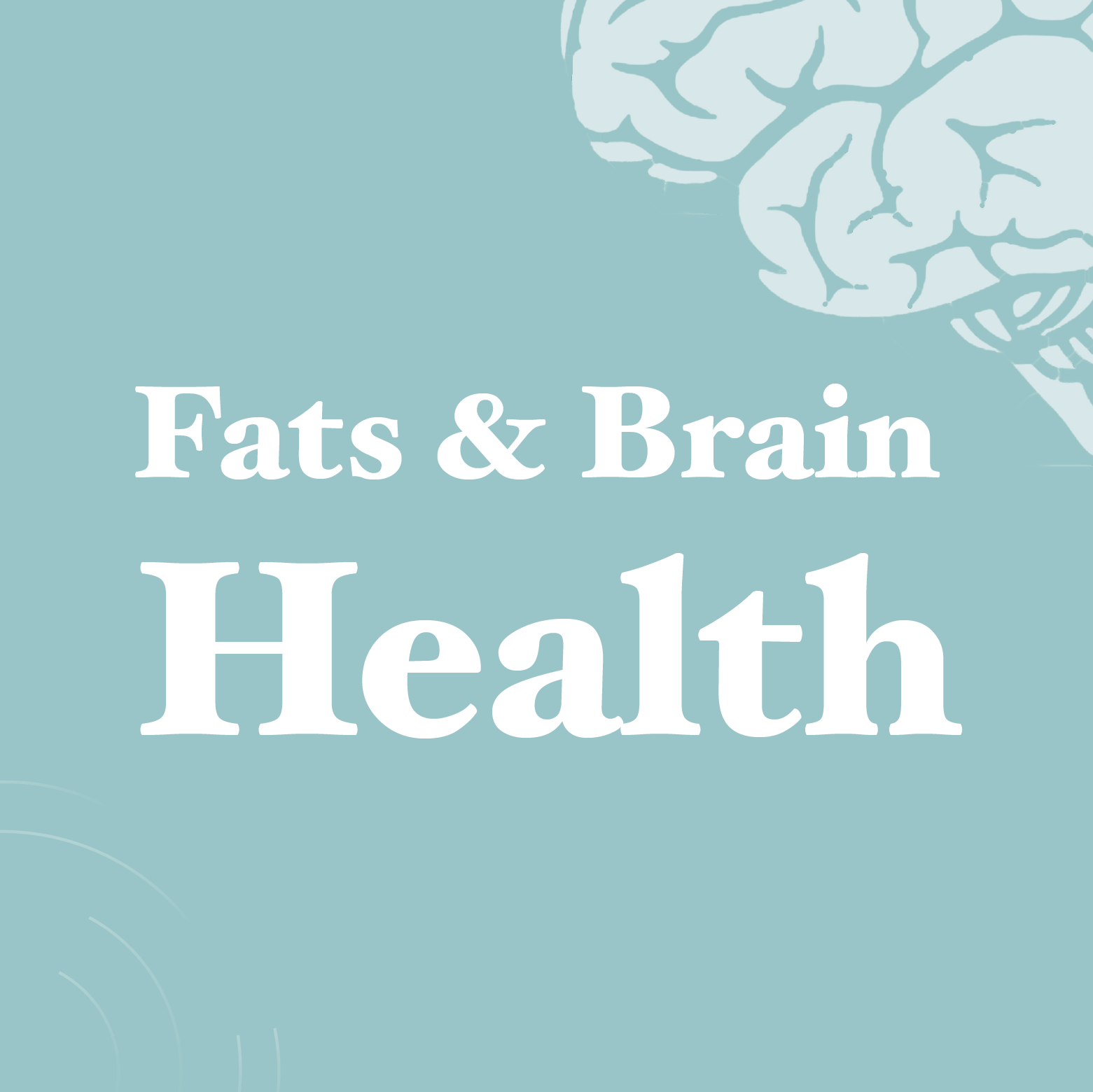 Fats and Brain Health