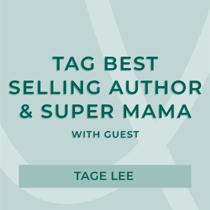 TAG Best Selling Author & Super Mama Tage Lee | AURA MIND & BODY