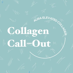 Collagen–Call-Out | AURA Nutrition Blog
