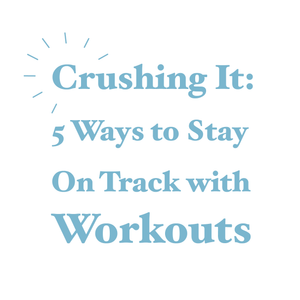 Crushing It (5 Ways to Stay on Track with Workouts) | AURA Nutrition