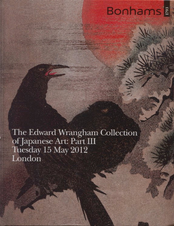 Bonhams 15th May 2012 The Edward Wrangham Collection of Japanese Art: Part III