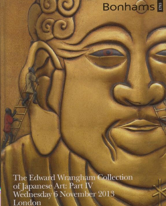 Bonhams November 2013 The Edward Wrangham Collection of Japanese Art Part IV