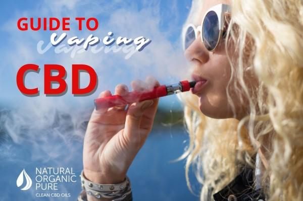Vaping CBD Oil - a Beginners Guide - Natural Organic Pure Clean CBD Oils | NOPC OIls-www.nopcoils.com