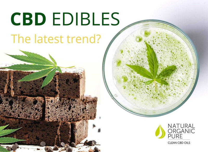 CBD Edibles - The Latest Trend? - Natural Organic Pure Clean CBD Oils | NOPC OIls-www.nopcoils.com