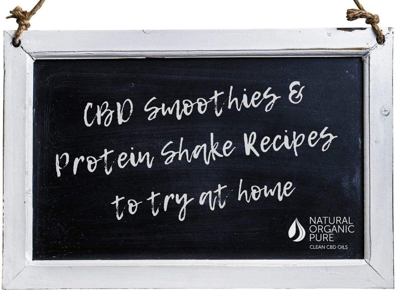 CBD Smoothies & CBD Protein Shakes to try at home - Natural Organic Pure Clean CBD Oils | NOPC OIls-www.nopcoils.com