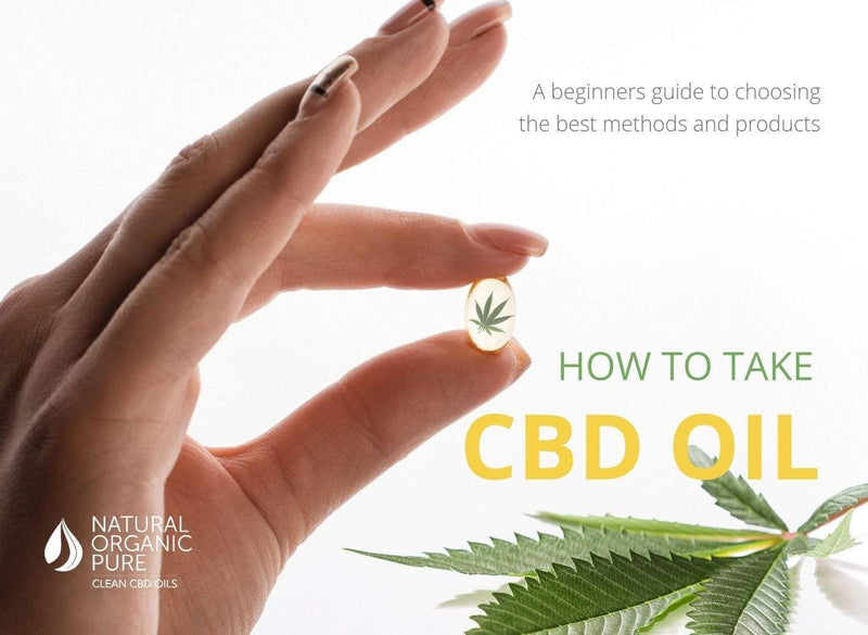 How to Take CBD Oil - Beginners Guide - Natural Organic Pure Clean CBD Oils | NOPC OIls-