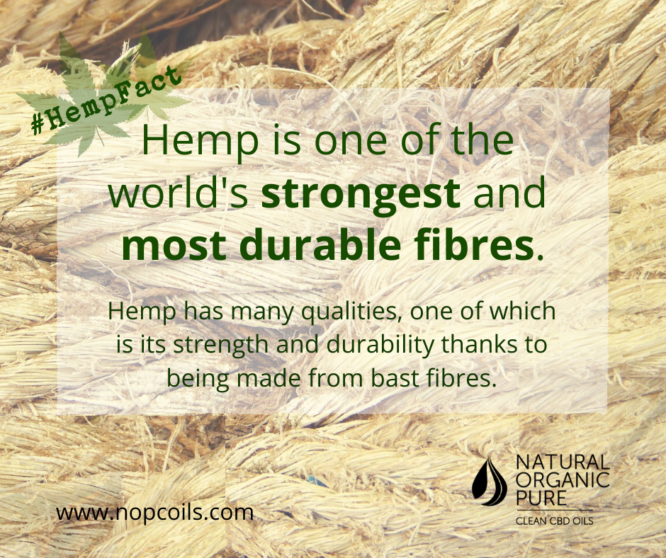 hemp the most duurable and strongest fibre in the world-nopc oils hemp facts blog