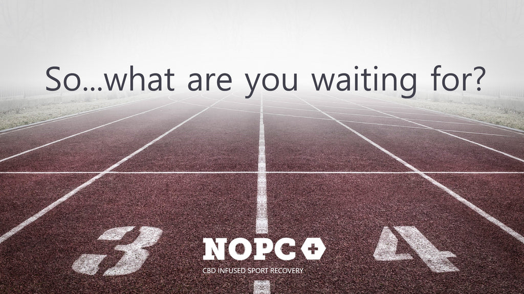 what are you waiting for-start your cbd journey today-nopc oils