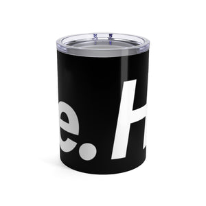 [ HUSTLE. ] TUMBLER 10 OZ - Hustle Culture | Official Store