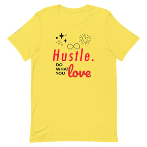 Hustle. [ DO WHAT YOU LOVE ] T-Shirt