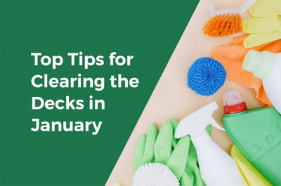 Top Tips for Clearing the Decks in January