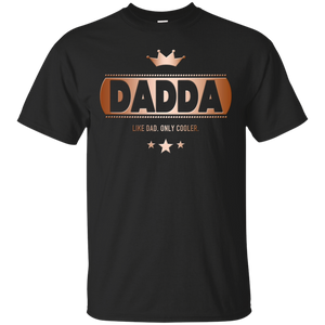 e6fdad8b0f1 Dadda Like Dad Only Cooler For A Father Apparel