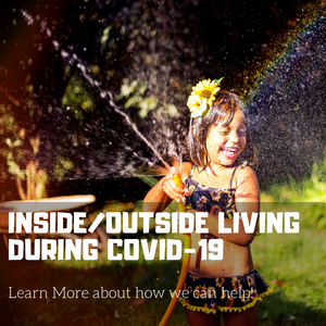 Inside/Outside Living During COVID-19