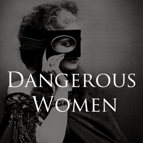 Dangerous Women Collection