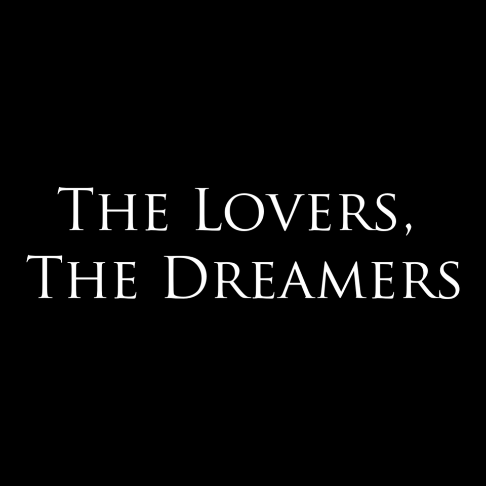 The Lovers, The Dreamers
