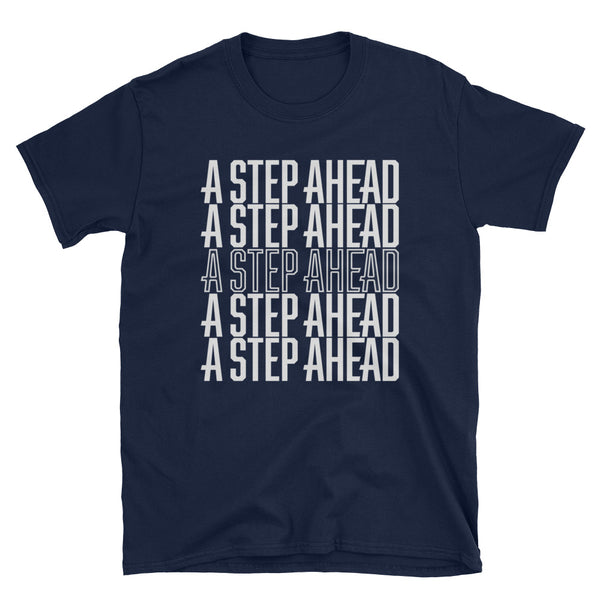 A Step Ahead Bold - Unisex Short Sleeve T-Shirt
