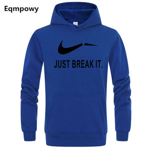 Eqmpowy Autumn New Arrival High JUST BREAK IT Printed Sportswear Men Sweatshirt Hip-Hop Male Hooded Hoodies Pullover Hoody-novahe