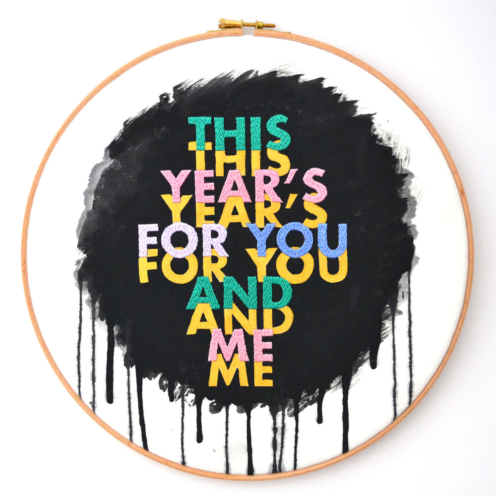 This Year's For You And Me Embroidered Hoop