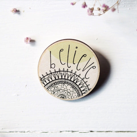 Believe | wooden brooch