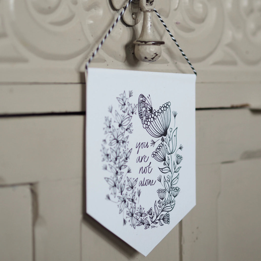 You are not alone - Butterfly and Floral Mini Pennant and Card Set