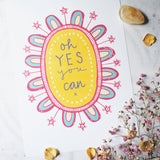 oh yes you can | A4 or A5 art print