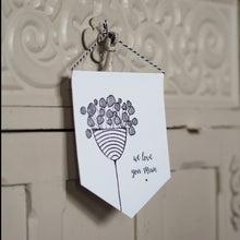 Load image into Gallery viewer, We Love You Mum - Mini Pennant and Card Set