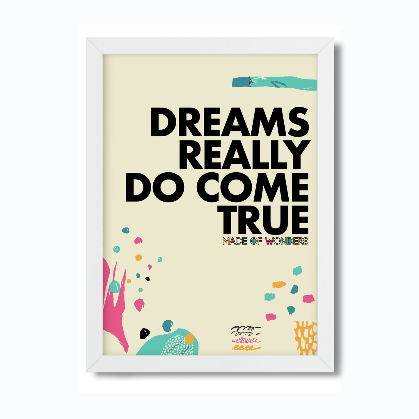 Dreams Really Do Come True Art Print