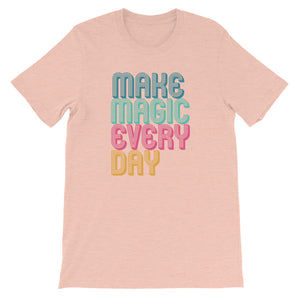 Make Magic Every Day Adult Tee