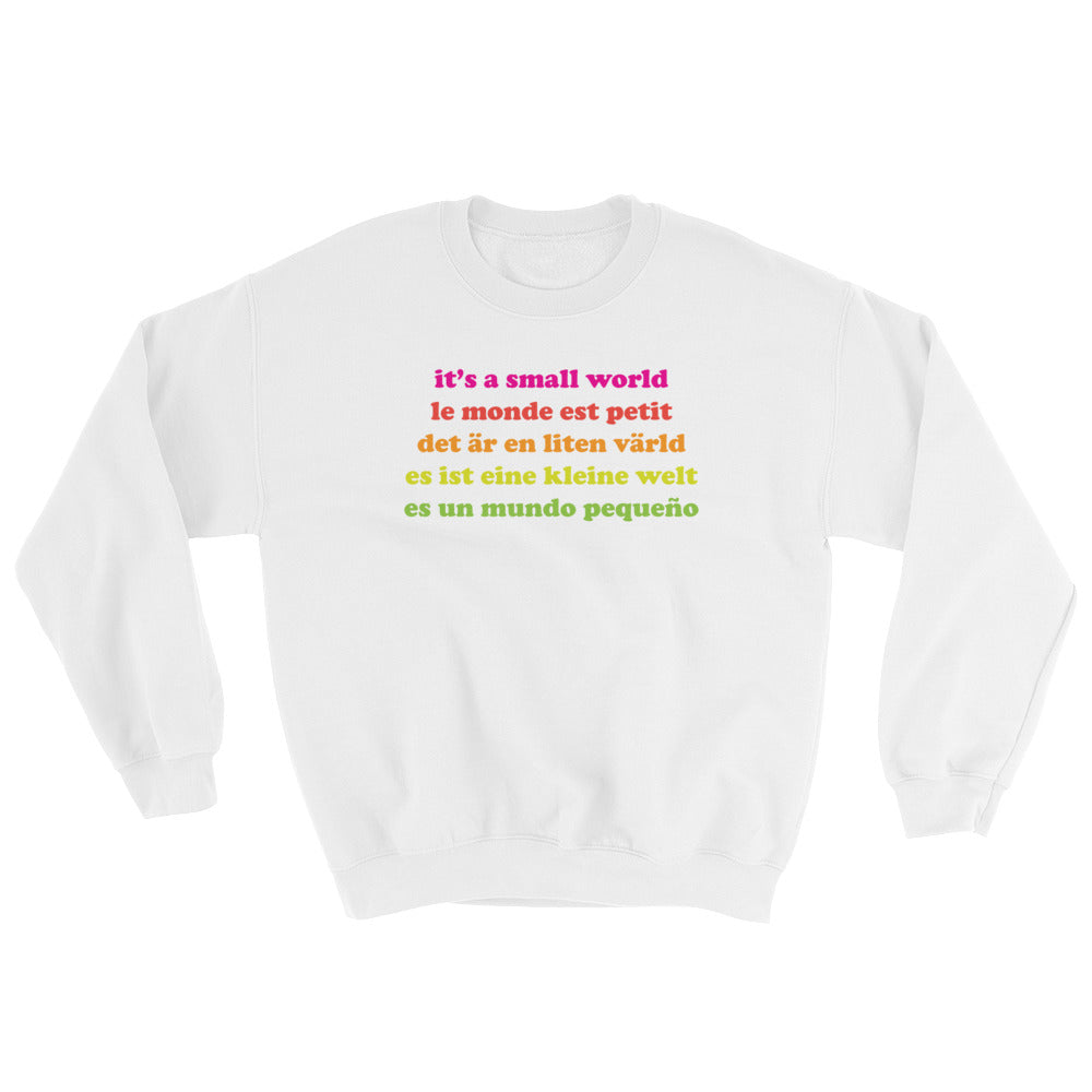 It's a Small World Adult Sweatshirt