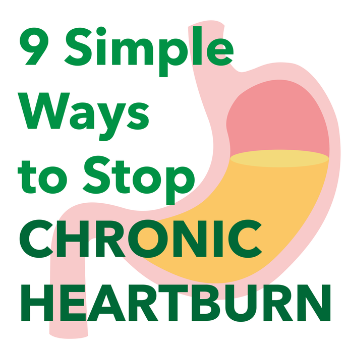 Chronic Heartburn - 9 Simple Ways to Stop Acid Reflux