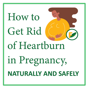 How to Get Rid of Heartburn, Naturally and Safely