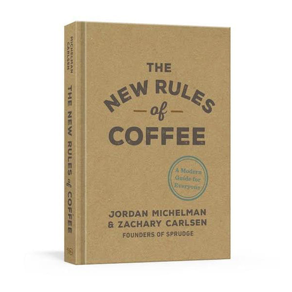 The New Rules of Coffee: A Modern Guide For Everyone (Signed Copy)