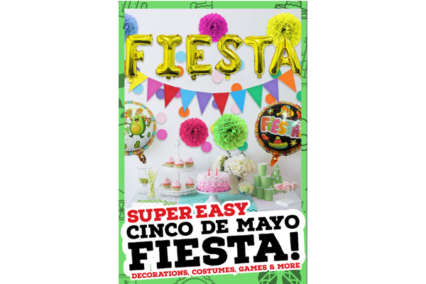 Cinco de Mayo Fiesta! Super Easy Party Ideas
